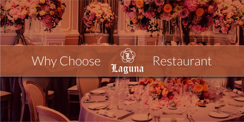 Why Choose Laguna Restaurant