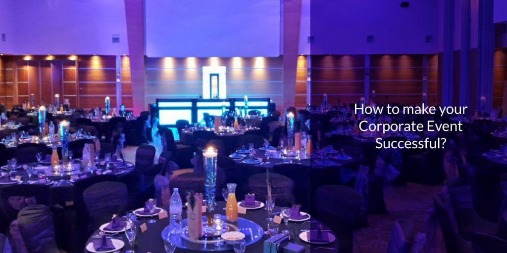 How to make your Corporate Event Successful